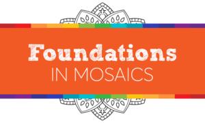 Foundations, mosaics, beginner