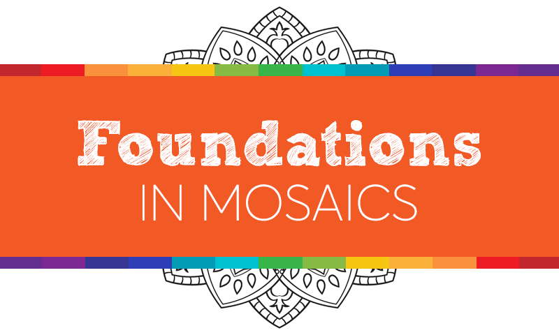 Foundations in Mosaics